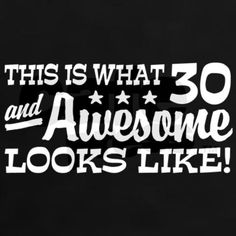 awesome 30
